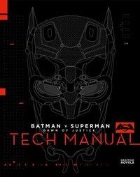 バットマンvsスーパーマンジャスティスの誕生TechManual ()