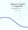 パティスリー・フランセーズ そのイマジナスィオン Ⅱ.私のimaginationの中のrecettes