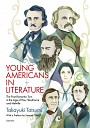 YOUNG AMERICANS IN LITERATURE The Post-Romantic Turn in the Age of Poe, Hawthorne and Melville.