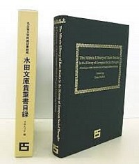 The Mizuta Library of Rare Books in the History of European Social Thought : A Catalogue of the Collection Held at Nagoya University Library名古屋大学附属図書館蔵 『水田文庫貴重書目録』