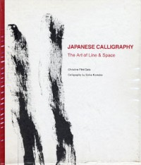 Japanese Calligraphy; The Art of Line & Space