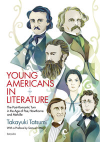The Post-Romantic Turn in the Age of Poe, Hawthorne and Melville.YOUNG AMERICANS IN LITERATURE