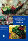 Field Guide to Nudibranchs (Nudibranchia)  of Malaysia