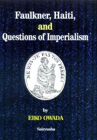 Faulkner, Haiti, and Questions of Imperialism