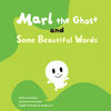 Marl the Ghost and Some Beautiful Words