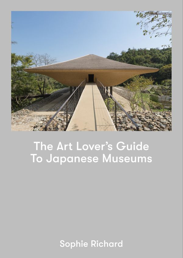 The Art Lover's Guide to Japanese Museums 増補新版 Sophie Richard(著/文) - ブックエンド